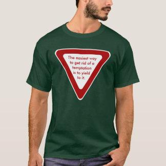 Yield to Temptation T-Shirt