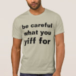 yiff with caution tee shirt