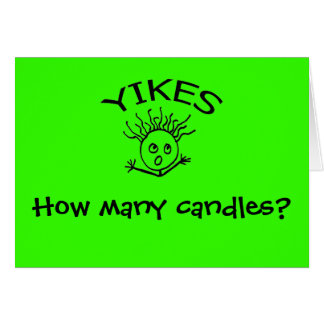 YIKES, How many candles? Greeting Card