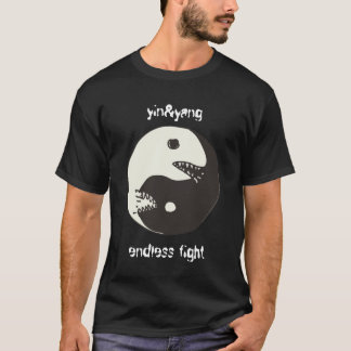 yin&yang endless fight with text T-Shirt