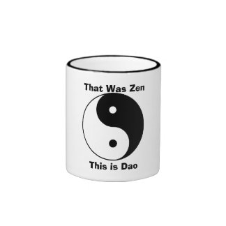 Yin__Yang That Was Zen This is Dao Mugs