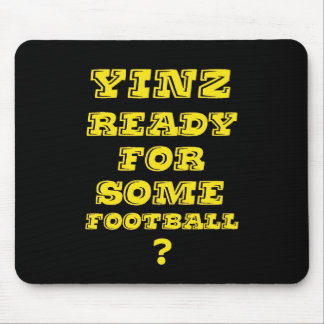 Yinz listo para un cierto fútbol Mousepad Alfombrillas De Raton