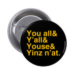 Yinz n'at pinback buttons