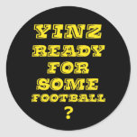 Yinz Ready For Some Football Classic Round Sticker