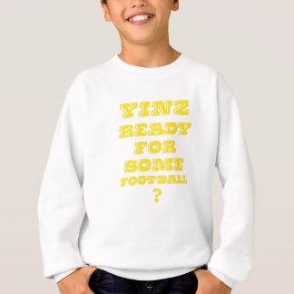 Yinz Ready For Some Football Sweatshirt