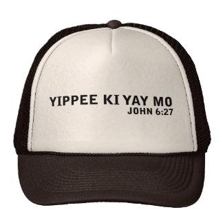 Yippee Ki Yay MES Gorro
