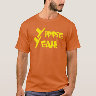 Yippie Yeah! T-Shirt