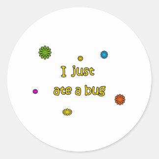 Yo acabo de comer un insecto pegatina redonda