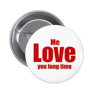Yo amor usted día de San Valentín del tiempo largo Pin Redondo De 2 Pulgadas