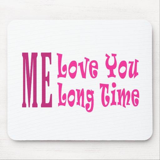 Yo amor usted tiempo largo mousepads