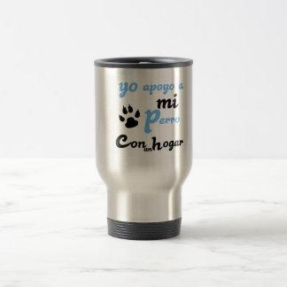 Yo apoyo a mi Perro Travel Mug
