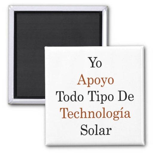 Yo Apoyo Todo Tipo De Technologia Solar Imán Cuadrado