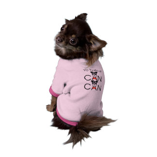 Yo bailo el CAN CAN Camisetas De Mascota