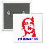 Yo Bama 08' Pin