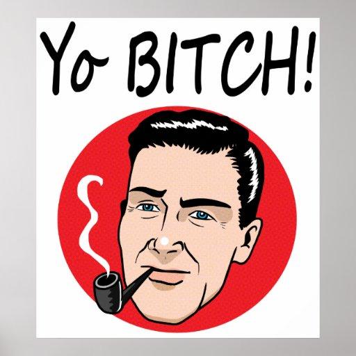 Yo Bitch! Poster