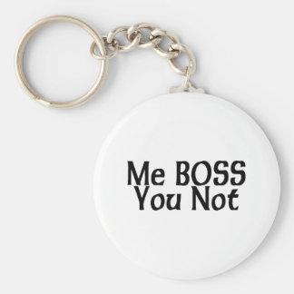 Yo Boss usted no Llavero Personalizado