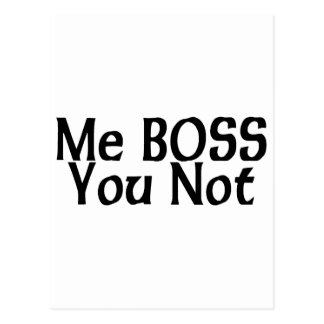 Yo Boss, usted no Postales