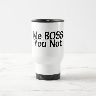 Yo Boss usted no Taza Térmica