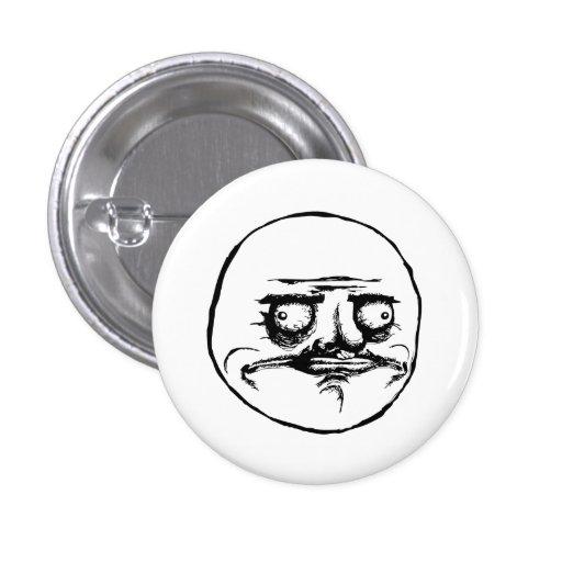 Yo cara Meme de la rabia de Gusta Pin Redondo De 1 Pulgada