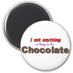 Yo como cualquier cosa mientras sea chocolate imán de nevera