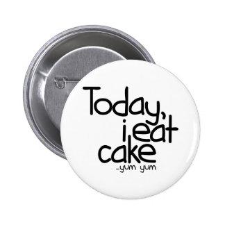 Yo como hoy la torta (el cumpleaños) pin redondo de 2 pulgadas