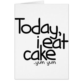 Yo como hoy la torta (el cumpleaños) tarjeta de felicitación