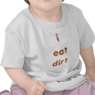 yo como la suciedad camisetas