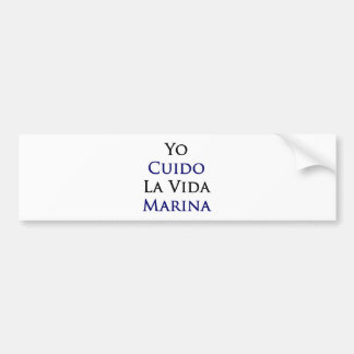 Yo Cuido La Vida Marina Bumper Stickers