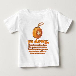 yo dawg, i heard you and yo dawg like yo-yos baby T-Shirt