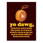 yo dawg, i heard you and yo dawg like yo-yos postcard