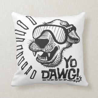 Yo Dawg! Pillow