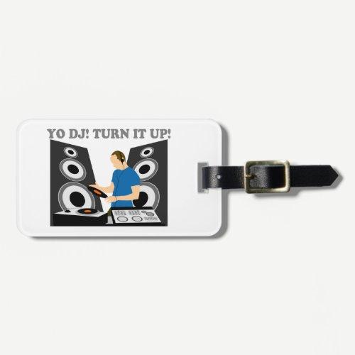 Yo DJ, Turn It Up Bag Tag
