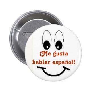 ¡Yo espanol hablar del gusta! Pin Redondo 5 Cm