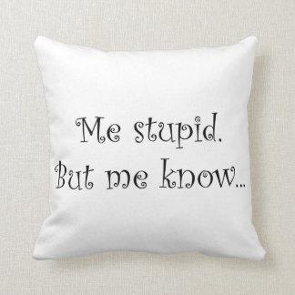 Yo estúpido. Pero sabe… Almohadas