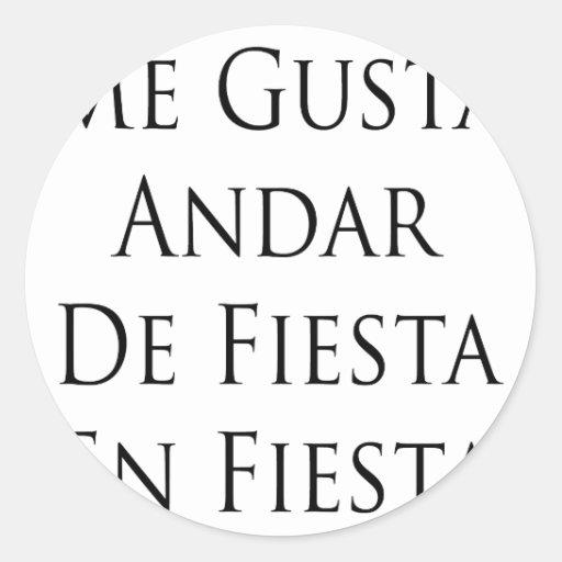 Yo fiesta de Gusta Andar De Fiesta En Etiquetas Redondas