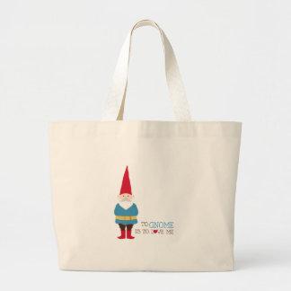 Yo Gnome Is To Love Me Large Tote Bag