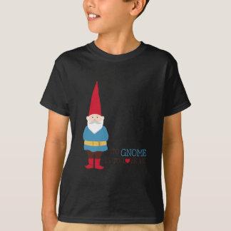 Yo Gnome Is To Love Me T-Shirt