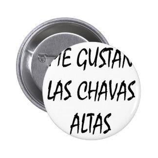 Yo Gustan Las Chavas Altas Pin