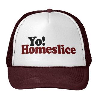 Yo Homeslice Trucker Hat