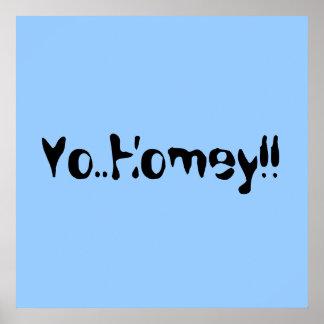 Yo..Homey!! Poster