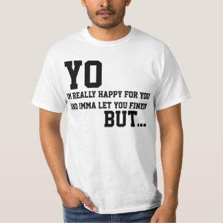 Yo... Imma Let You finish... But... T Shirt