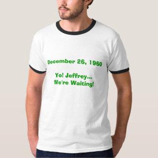 Yo! Jeffrey...We're Waiting! (Light shirt) T-Shirt
