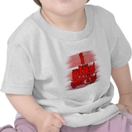 Yo-Juego-Sucio Camisetas
