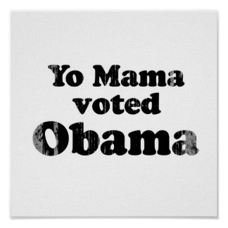 yo mama voted Obama Faded.png Poster