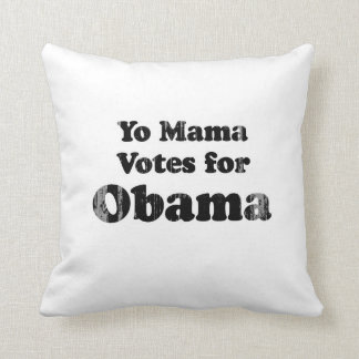 Yo Mama votes Obama Faded.png Pillow