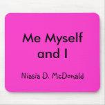 Yo mismo e I, Niasia D. McDonald Alfombrillas De Ratón