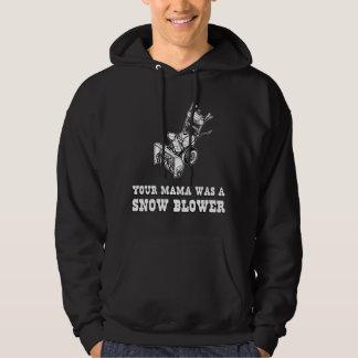 Yo Momma Robot Joke - Mama Was A Snow Blower Hoodie