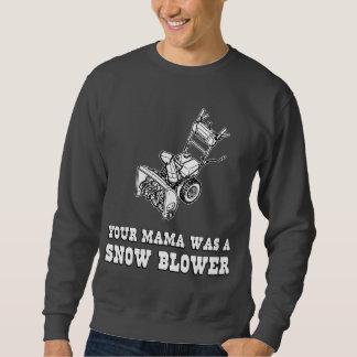Yo Momma Robot Joke - Mama Was A Snow Blower Pullover Sweatshirt