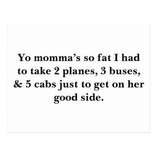 Yo momma's so fat I had to take 2 planes, 3 bus... Postcard