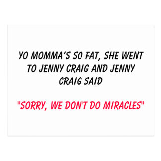 Yo momma's so fat, she went to Jenny Craig and ... Postcard